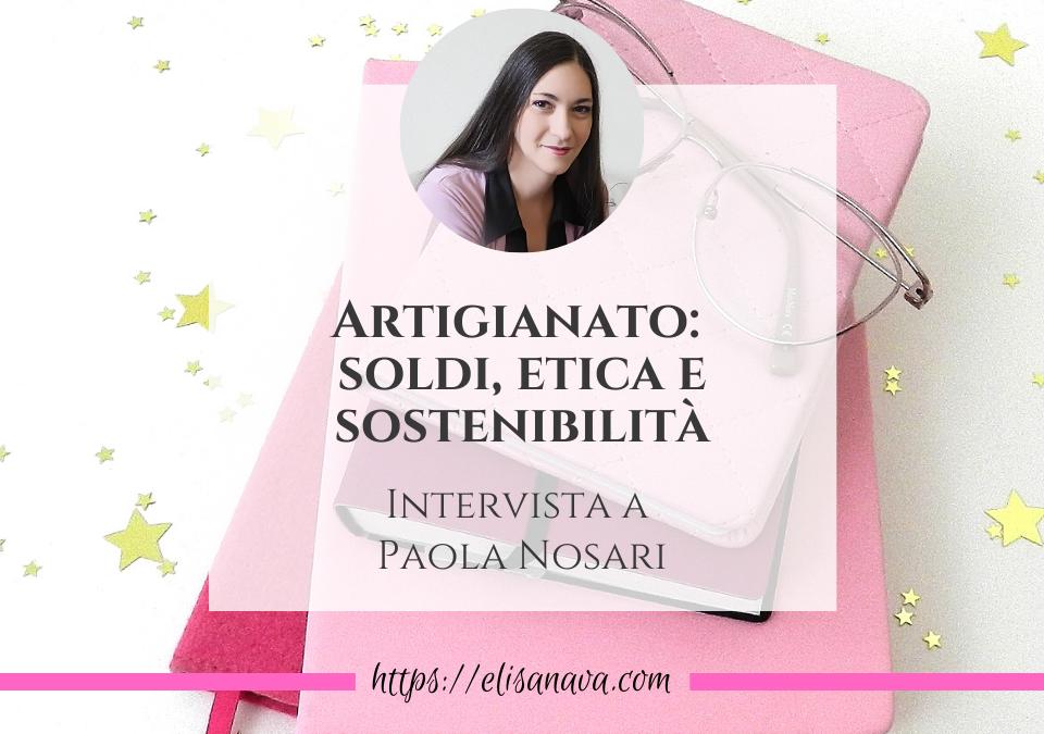 artigianato soldi etica e sostenibilità intervista a Paola Nosari