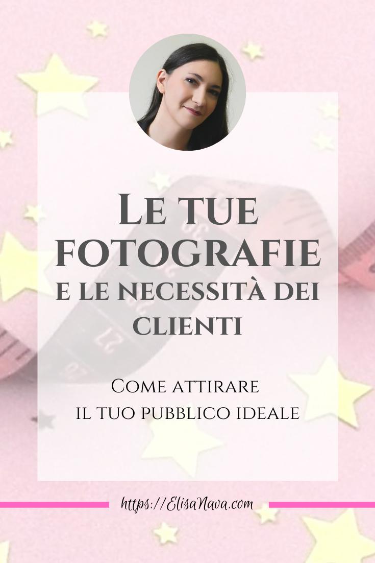 le tue fotografie e le necessità dei clienti